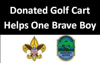 When The Body's Battery Isn't Enough, A Donated Golf Cart Helps One Brave Boy Scout Fulfill a Dream